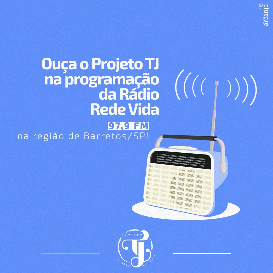 Ouça o Projeto TJ na Rádio Rede Vida 97,9 FM